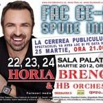 Concert Horia Brenciu  22 – 25 Martie